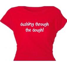 Dashing through the dough | Funny Holiday T-Shirt